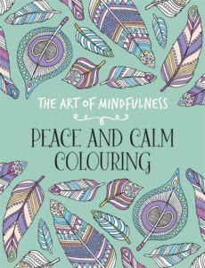 The Art of Mindfulness - Peace and Calm Colouring