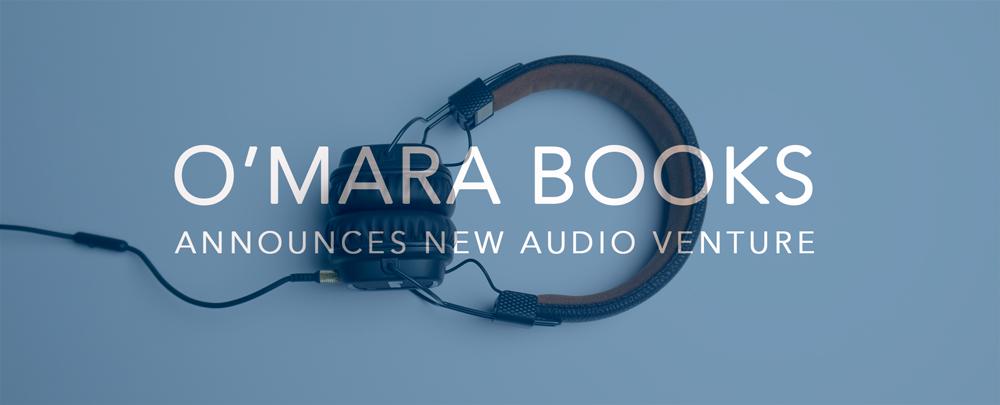 O'Mara Books announces new audio book venture